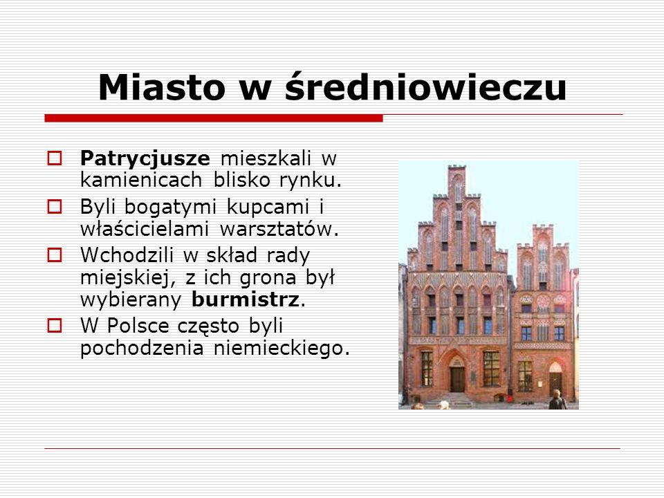 Miasto w średniowieczu Pospólstwo to głównie rzemieślnicy należący do cechów.
