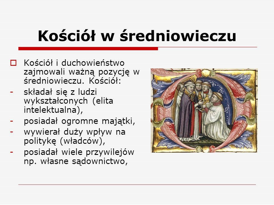 Kościół w średniowieczu Dużą rolę w Kościele odgrywały zakony.