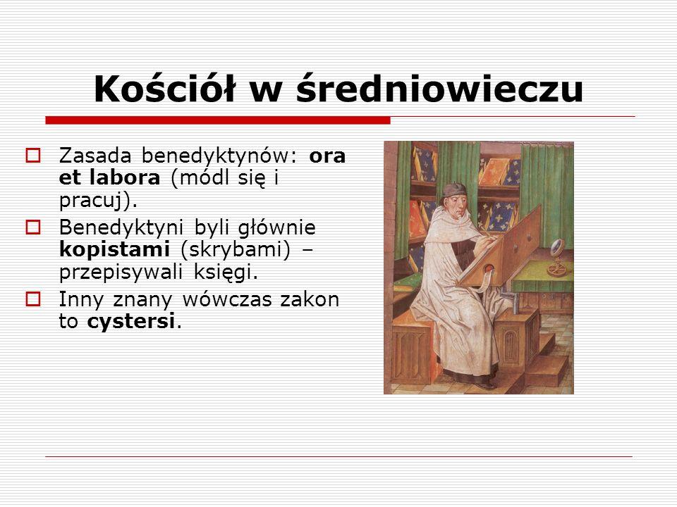 Kościół w średniowieczu W średniowieczu powstały też 2 tzw.