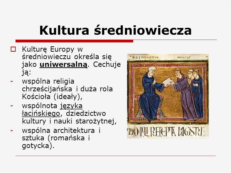 Kultura średniowiecza Wzorce osobowe w średniowieczu: a)Asceta – człowiek rezygnujący z przyjemności, żyjący w ubóstwie, pokutujący, przestrzegający postów np.