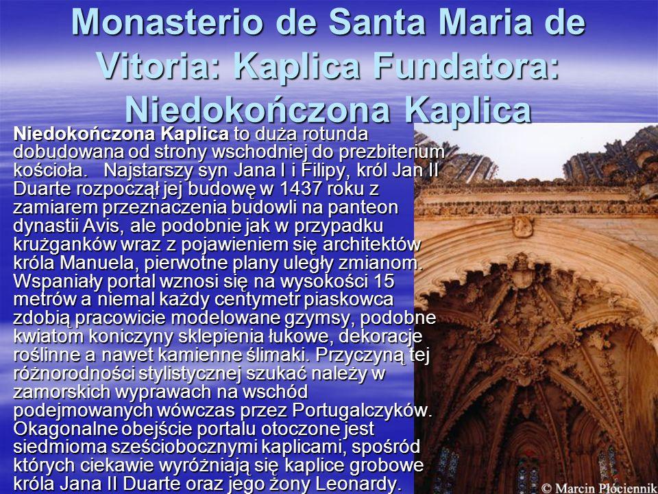 Monasterio de Santa Maria de Vitoria: Kaplica Fundatora: Niedokończona Kaplica Niedokończona Kaplica to duża rotunda dobudowana od strony wschodniej d