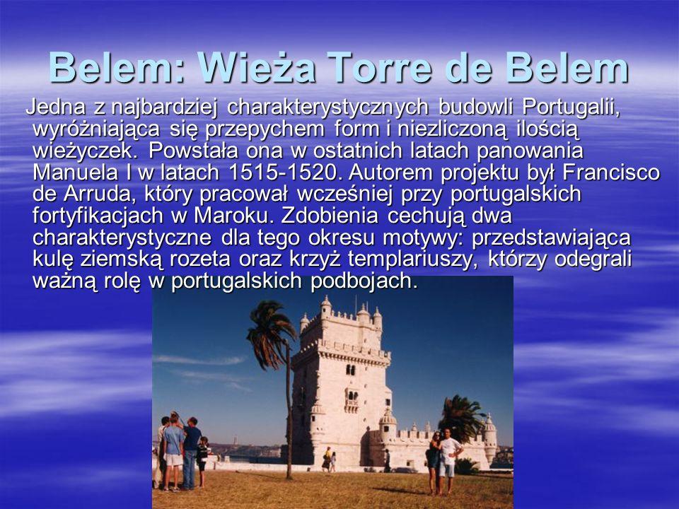 Belem: Wieża Torre de Belem Jedna z najbardziej charakterystycznych budowli Portugalii, wyróżniająca się przepychem form i niezliczoną ilością wieżycz