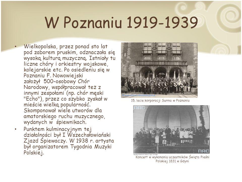 W Poznaniu 1919-1939 Wielkopolska, przez ponad sto lat pod zaborem pruskim, odznaczała się wysoką kulturą muzyczną.