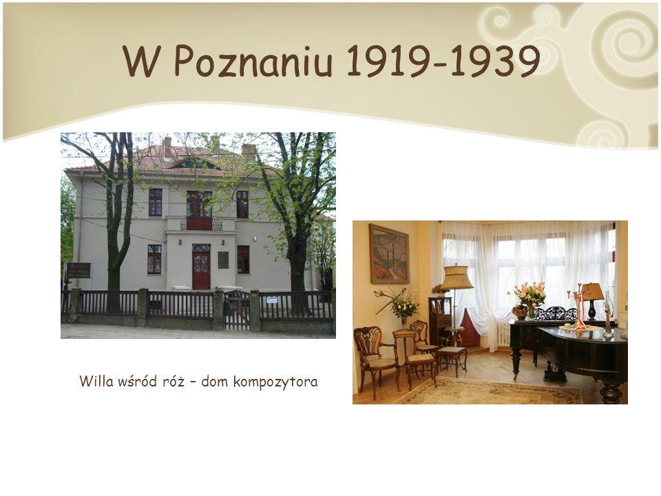 W Poznaniu 1919-1939 Willa wśród róż – dom kompozytora