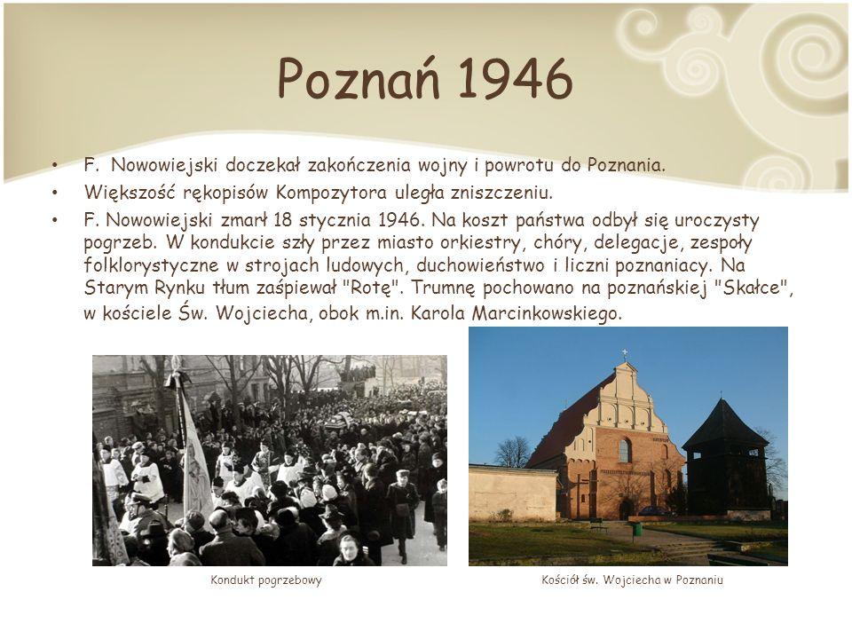 Poznań 1946 F.Nowowiejski doczekał zakończenia wojny i powrotu do Poznania.