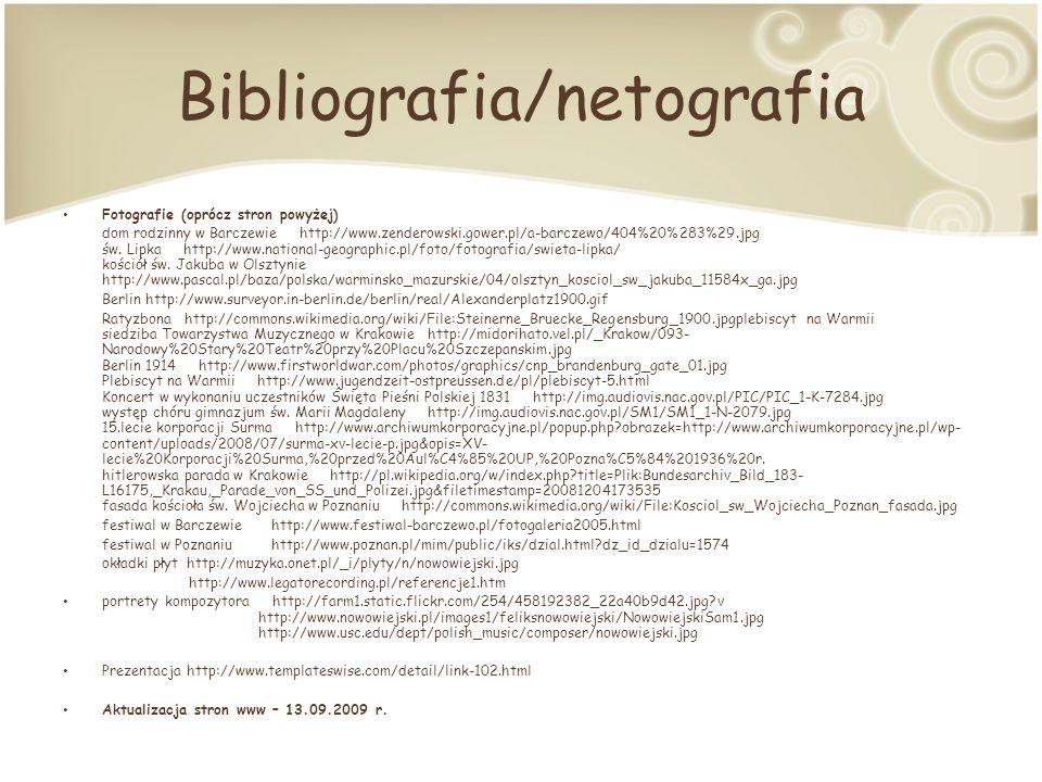 Bibliografia/netografia Fotografie (oprócz stron powyżej) dom rodzinny w Barczewie http://www.zenderowski.gower.pl/a-barczewo/404%20%283%29.jpg św.