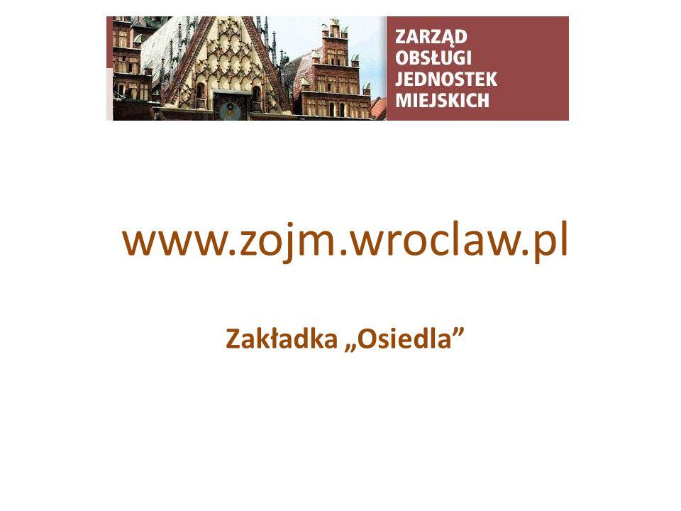 TYTUŁ SLAJDU www.zojm.wroclaw.pl Zakładka Osiedla