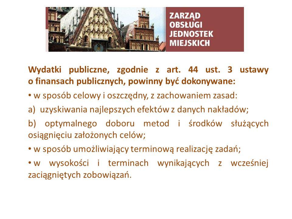 TYTUŁ SLAJDU Wydatki publiczne, zgodnie z art. 44 ust. 3 ustawy o finansach publicznych, powinny być dokonywane: w sposób celowy i oszczędny, z zachow