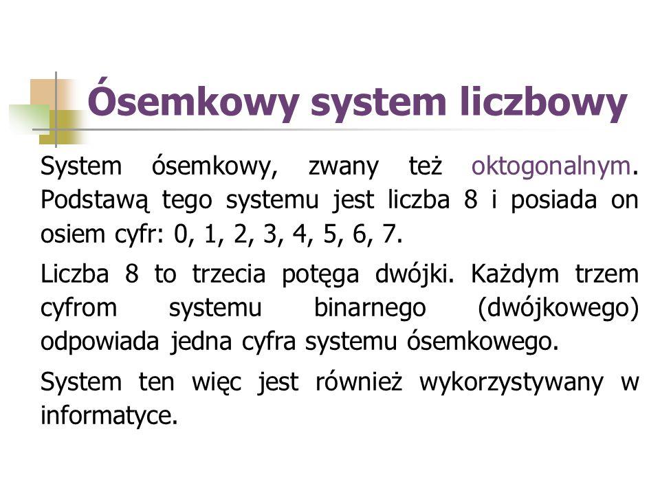 System ósemkowy, zwany też oktogonalnym.