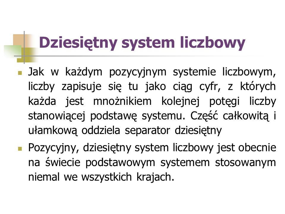 Dwójkowy system liczbowy (inaczej binarny) to pozycyjny system liczbowy, w którym podstawą pozycji są kolejne potęgi liczby 2.