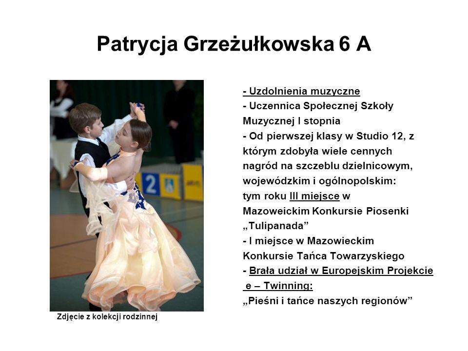 Patrycja Grzeżułkowska 6 A - Uzdolnienia muzyczne - Uczennica Społecznej Szkoły Muzycznej I stopnia - Od pierwszej klasy w Studio 12, z którym zdobyła