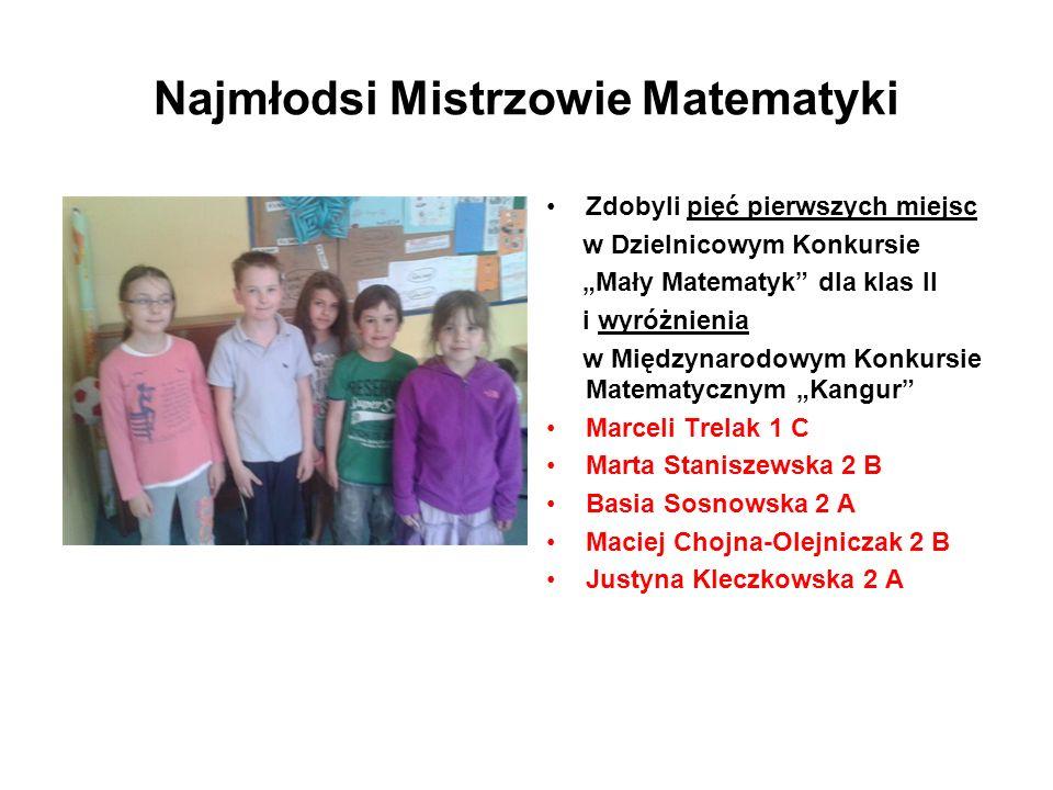 Najmłodsi Mistrzowie Matematyki Zdobyli pięć pierwszych miejsc w Dzielnicowym Konkursie Mały Matematyk dla klas II i wyróżnienia w Międzynarodowym Kon