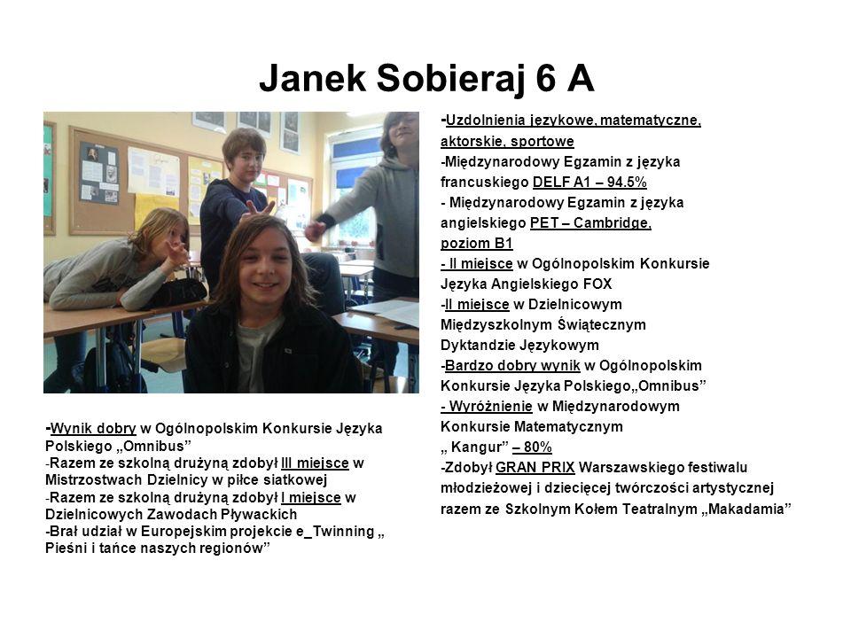 Janek Sobieraj 6 A - Uzdolnienia językowe, matematyczne, aktorskie, sportowe -Międzynarodowy Egzamin z języka francuskiego DELF A1 – 94.5% - Międzynar