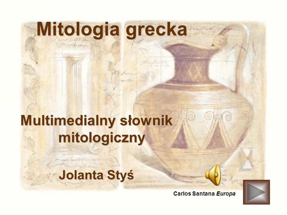 Mitologia grecka Multimedialny słownik mitologiczny Jolanta Styś Carlos Santana Europa