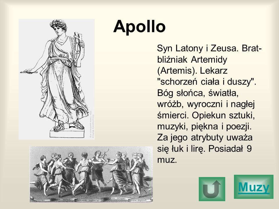 Apollo Syn Latony i Zeusa. Brat- bliźniak Artemidy (Artemis). Lekarz