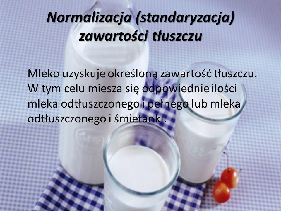 Normalizacja (standaryzacja) zawartości tłuszczu Mleko uzyskuje określoną zawartość tłuszczu.