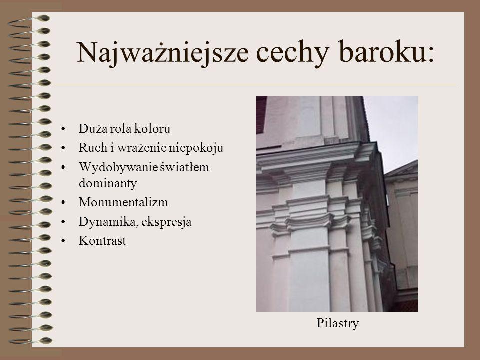 Najważniejsze cechy baroku: Oryginalność Bogactwo środków Emocjonalność Tematyka religijna i mitologiczna Nawiązywanie do kultury ludowej, współczesno