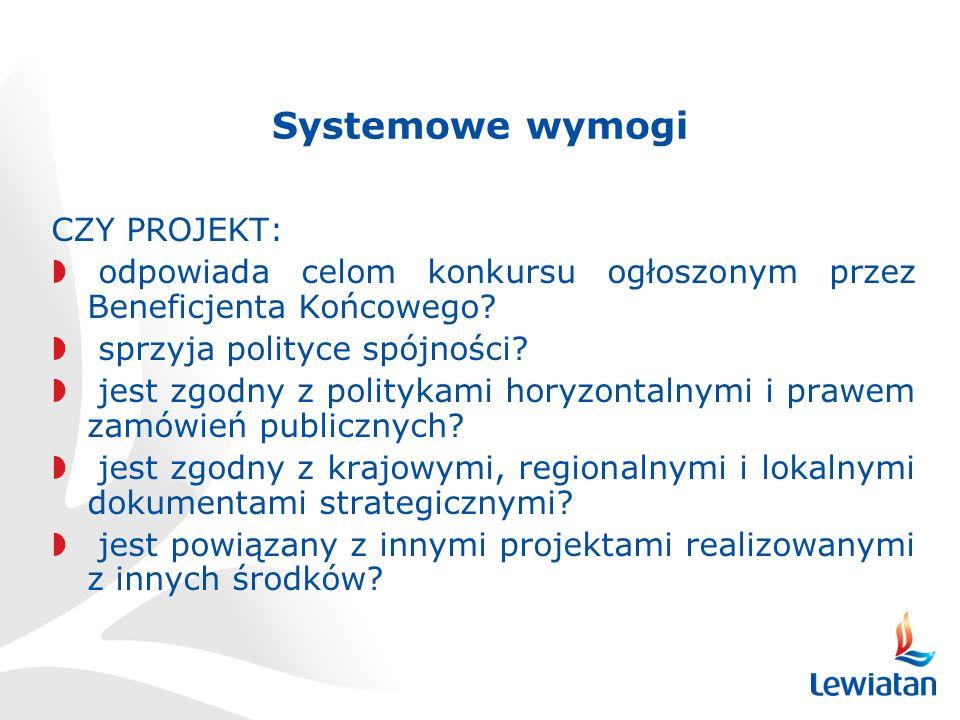 Systemowe wymogi CZY PROJEKT: odpowiada celom konkursu ogłoszonym przez Beneficjenta Końcowego.