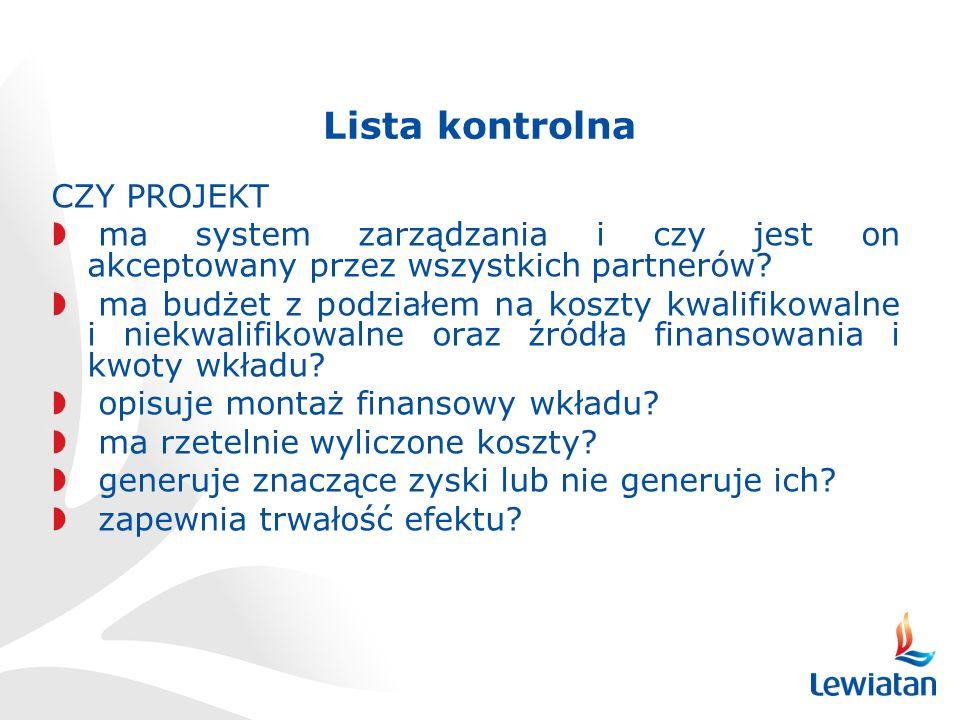 Lista kontrolna CZY PROJEKT ma system zarządzania i czy jest on akceptowany przez wszystkich partnerów.