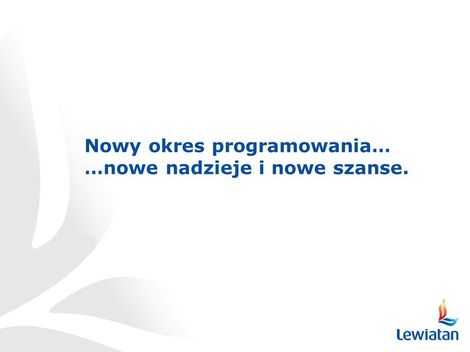Nowy okres programowania… …nowe nadzieje i nowe szanse.