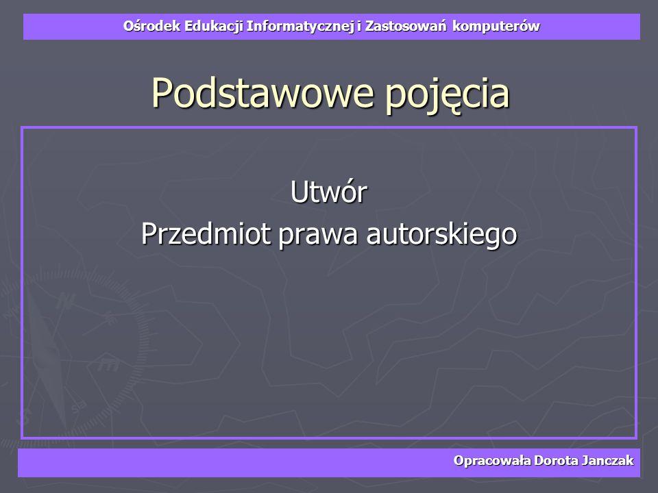 Ośrodek Edukacji Informatycznej i Zastosowań komputerów Opracowała Dorota Janczak 2.