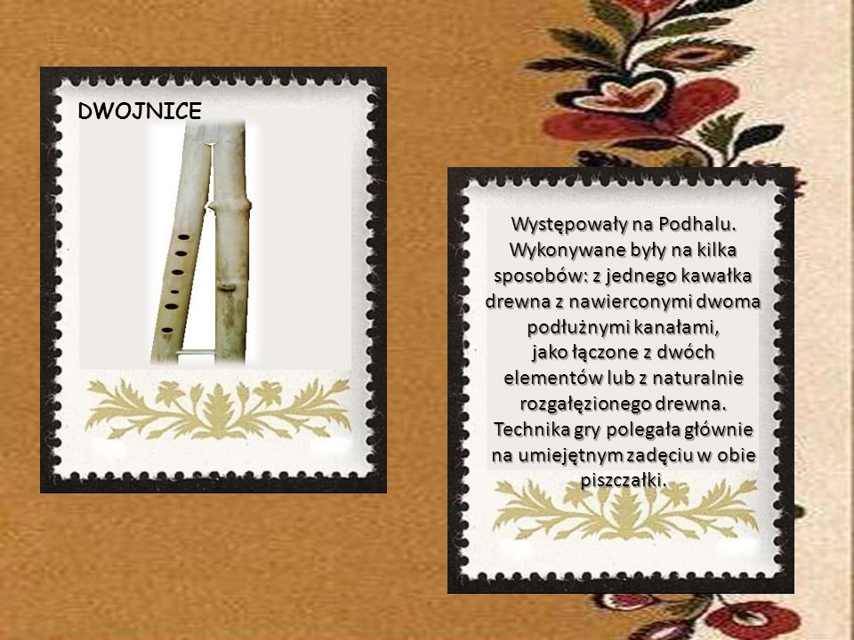 Charakterystyczne dla Podhala, występowały do XIX wieku. Nazwa złóbcoki nawiązuje do żłobienia instrumentu z jednego klocka drewna, inni wywodzą ją od