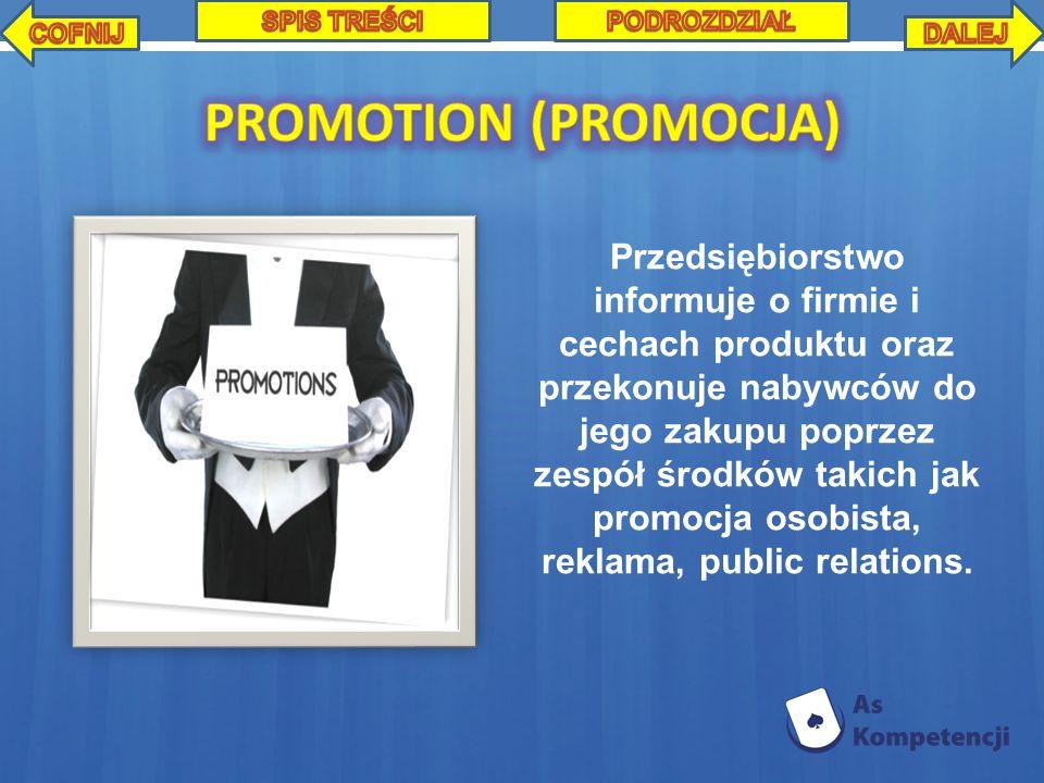 Przedsiębiorstwo informuje o firmie i cechach produktu oraz przekonuje nabywców do jego zakupu poprzez zespół środków takich jak promocja osobista, reklama, public relations.