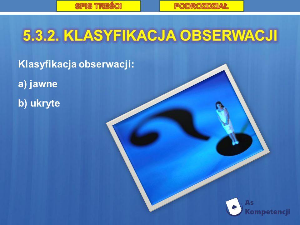 Klasyfikacja obserwacji: a) jawne b) ukryte