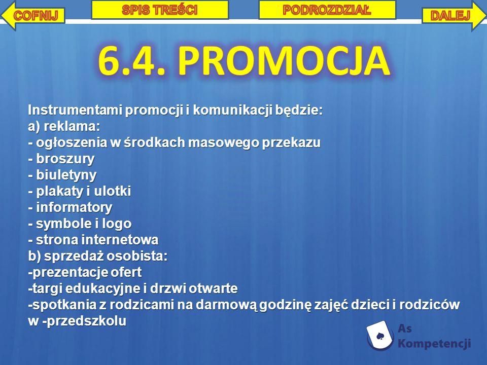 Instrumentami promocji i komunikacji będzie: a) reklama: - ogłoszenia w środkach masowego przekazu - broszury - biuletyny - plakaty i ulotki - informa