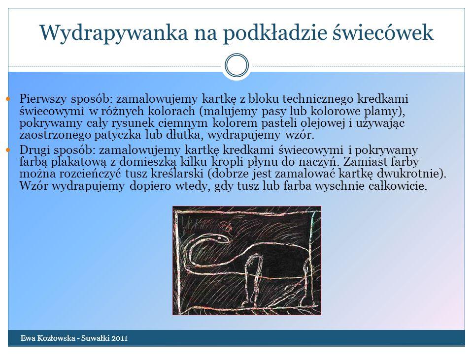 Wydrapywanka na podkładzie świecówek Ewa Kozłowska - Suwałki 2011 Pierwszy sposób: zamalowujemy kartkę z bloku technicznego kredkami świecowymi w różn