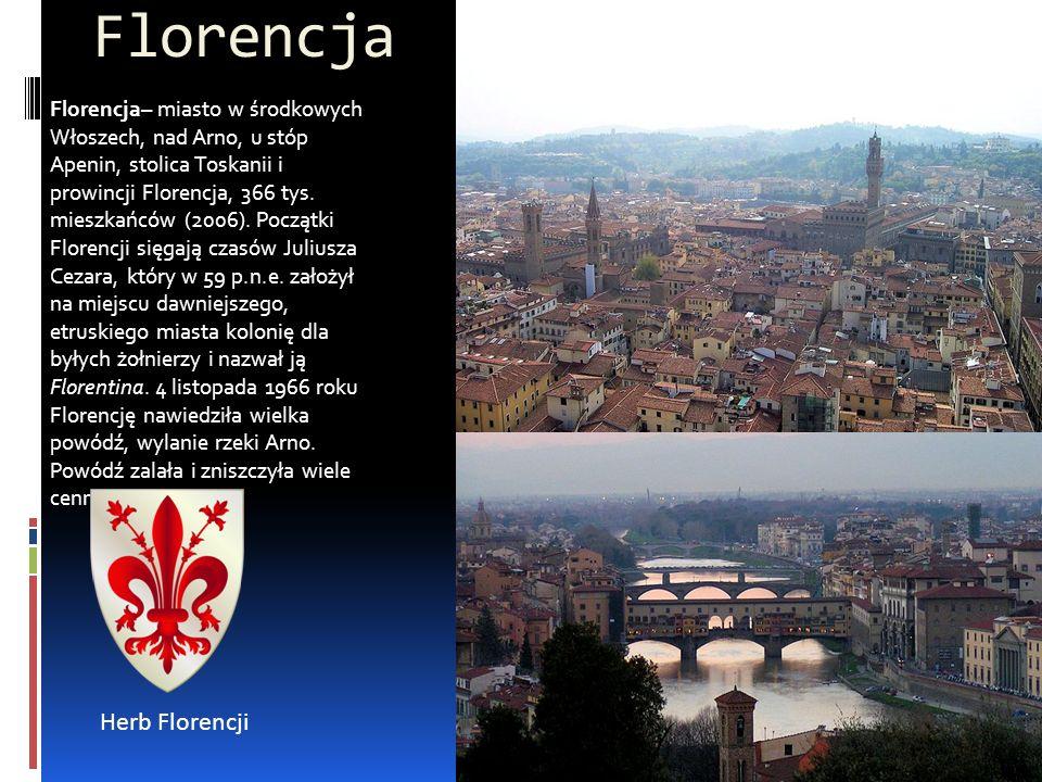 Florencja Florencja– miasto w środkowych Włoszech, nad Arno, u stóp Apenin, stolica Toskanii i prowincji Florencja, 366 tys. mieszkańców (2006). Począ