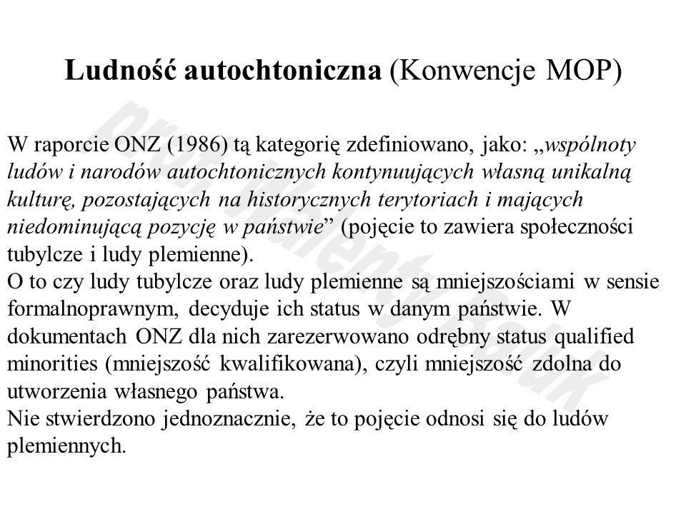 Prawa ludności autochtonicznej w ramach MOP chronią: 1) Konwencja nr 107 (1957).