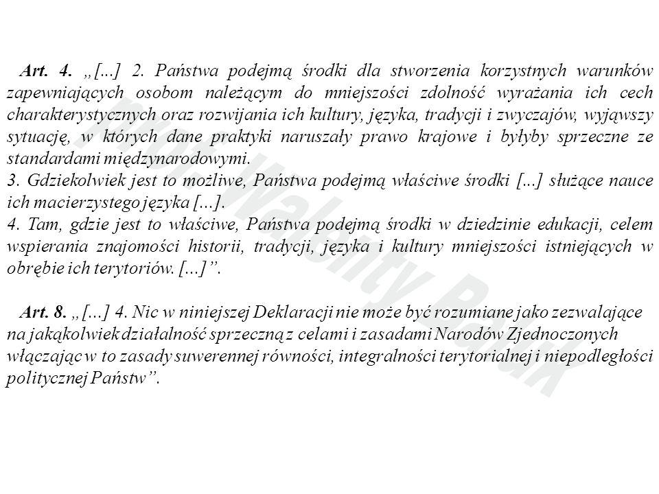 Art. 4. [...] 2. Państwa podejmą środki dla stworzenia korzystnych warunków zapewniających osobom należącym do mniejszości zdolność wyrażania ich cech