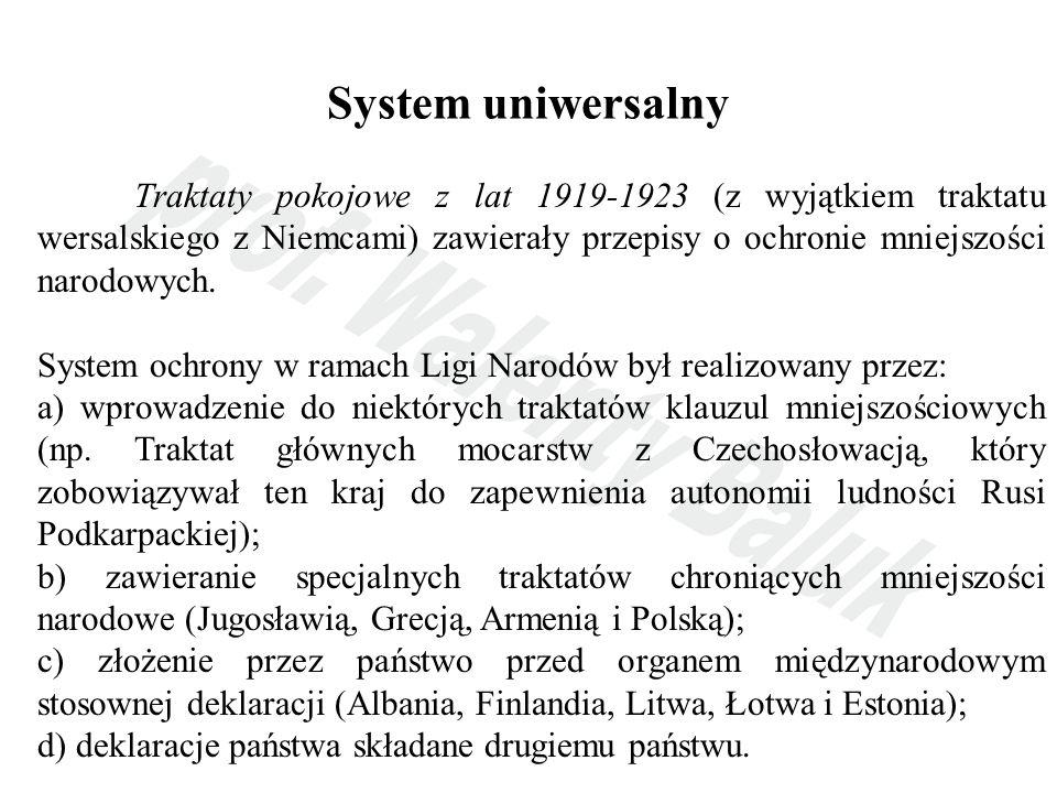 System ONZ Powszechnej Deklaracji Praw Człowieka (1948) Międzynarodowy Pakt Praw Obywatelskich i Politycznych (1966 r.) Międzynarodowy Pakt Praw Gospodarczych Społecznych i Kulturalnych (1966).