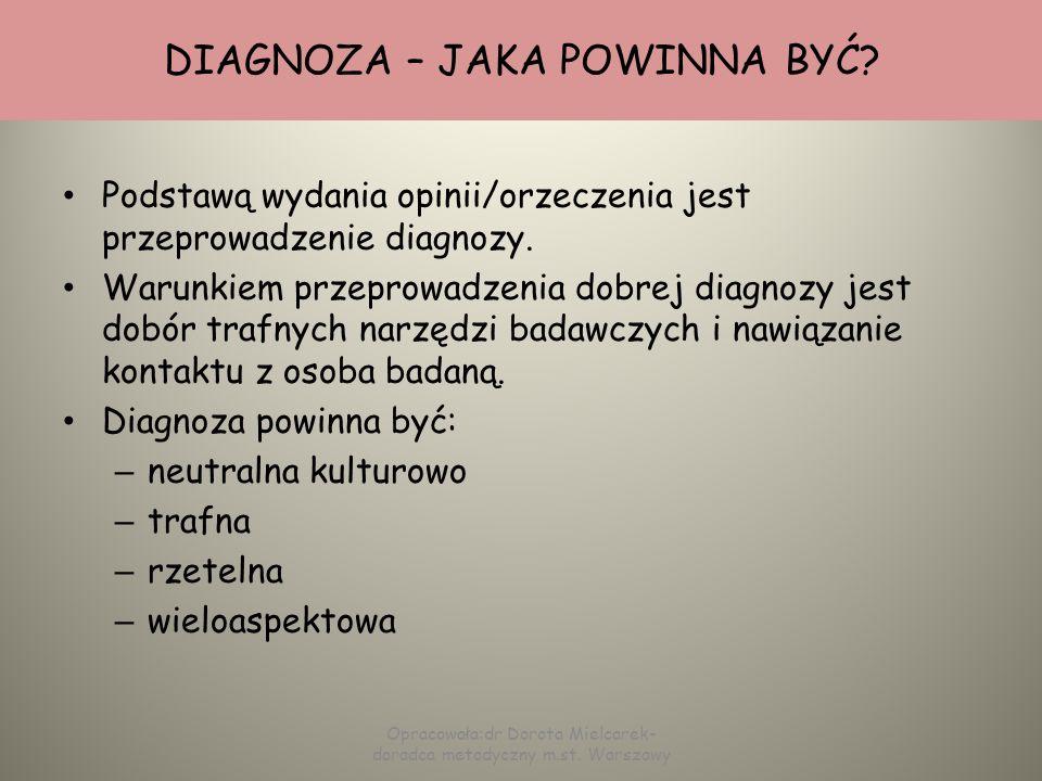 CZYM JEST DIAGNOZA? Diagnoza (gr. διγνοσισσ - rozpoznanie) w pedagogice, psychologii polega na:gr.pedagogice Opisie mocnych i słabych właściwości psyc