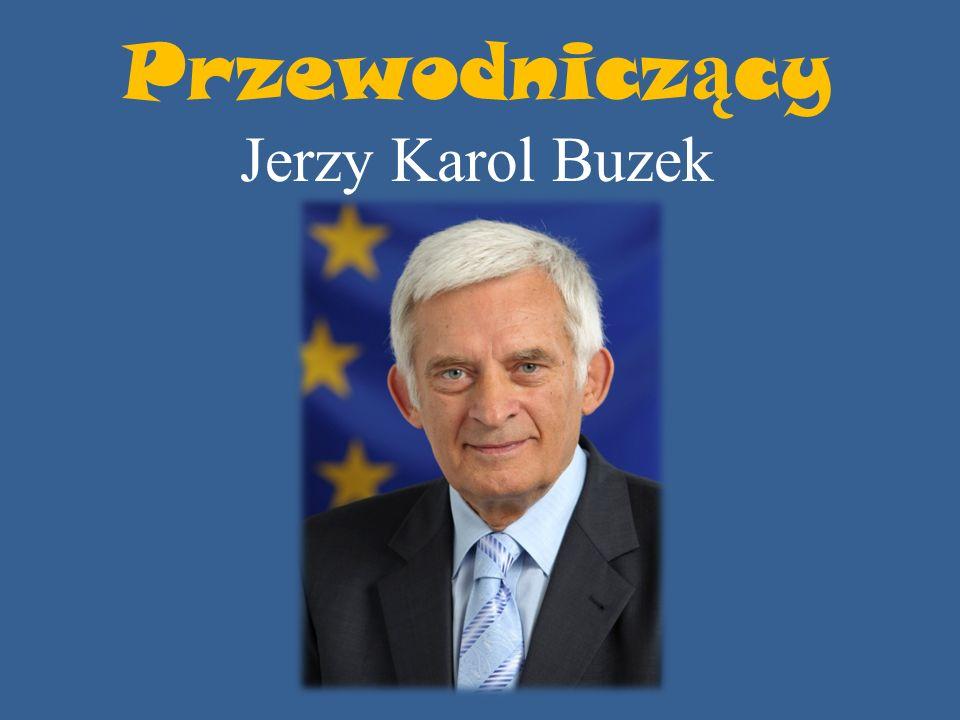 Przewodnicz ą cy Jerzy Karol Buzek