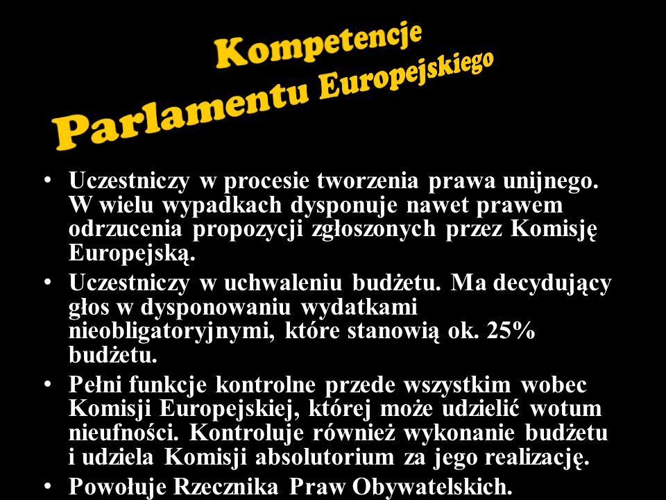 Uczestniczy w procesie tworzenia prawa unijnego.