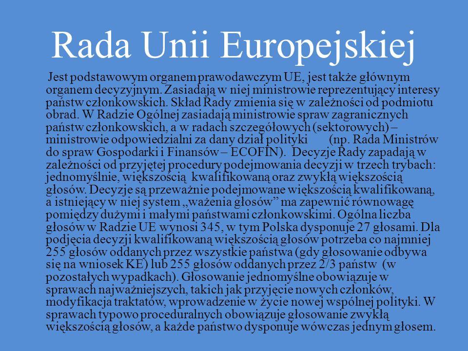 Jest podstawowym organem prawodawczym UE, jest także głównym organem decyzyjnym.
