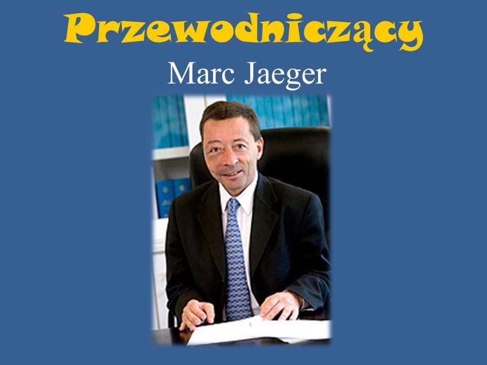 Przewodnicz ą cy Marc Jaeger