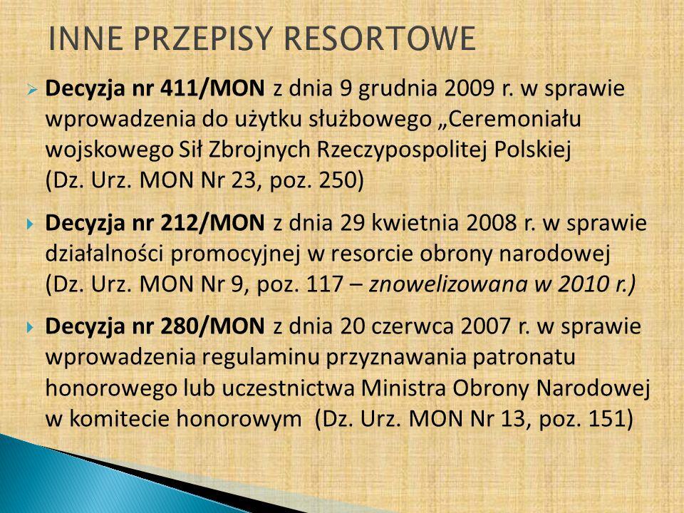Decyzja nr 411/MON z dnia 9 grudnia 2009 r. w sprawie wprowadzenia do użytku służbowego Ceremoniału wojskowego Sił Zbrojnych Rzeczypospolitej Polskiej