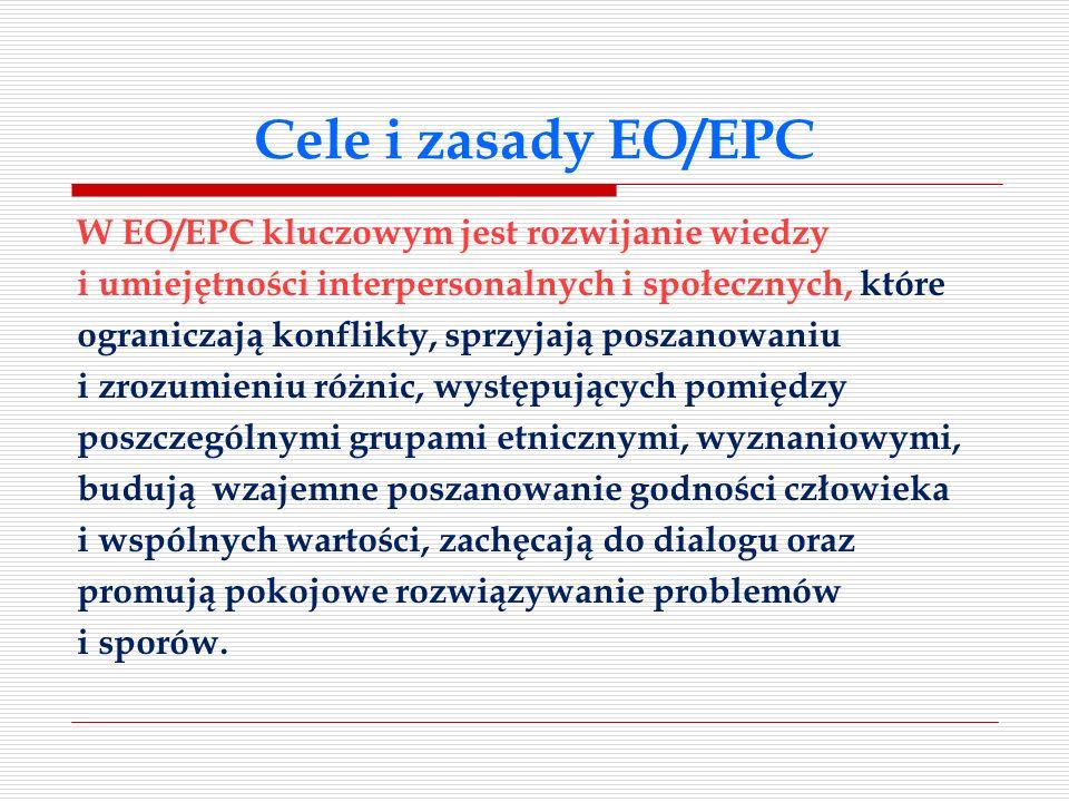 Cele i zasady EO/EPC W EO/EPC kluczowym jest rozwijanie wiedzy i umiejętności interpersonalnych i społecznych, które ograniczają konflikty, sprzyjają