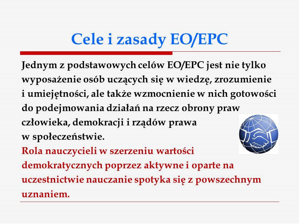 Cele i zasady EO/EPC Jednym z podstawowych celów EO/EPC jest nie tylko wyposażenie osób uczących się w wiedzę, zrozumienie i umiejętności, ale także w