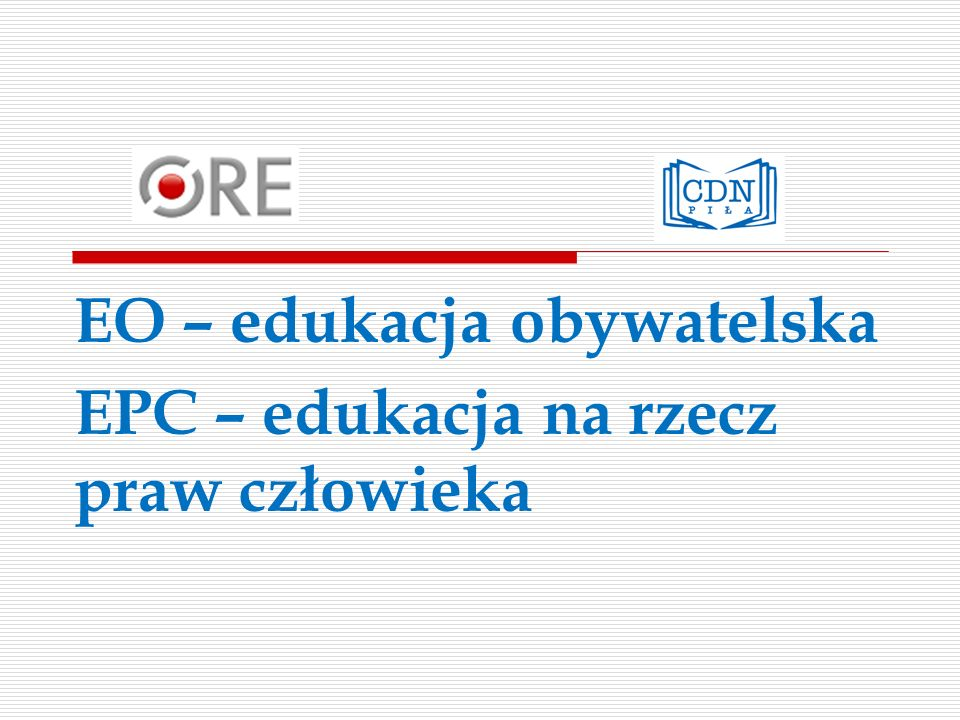 EO – edukacja obywatelska EPC – edukacja na rzecz praw człowieka