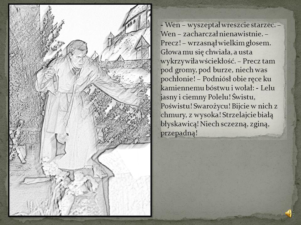 Nagle mnisi wzdrygnęli się i przeżegnali ukradkiem. Nie spostrzegli kiedy wiewiórka przemieniła się w suchego starca, który zgarbiony, wsparty na kiju