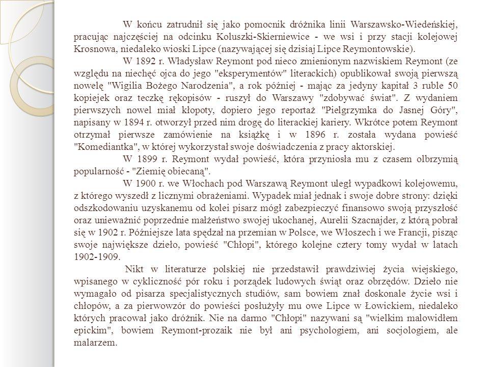 W końcu zatrudnił się jako pomocnik dróżnika linii Warszawsko-Wiedeńskiej, pracując najczęściej na odcinku Koluszki-Skierniewice - we wsi i przy stacj