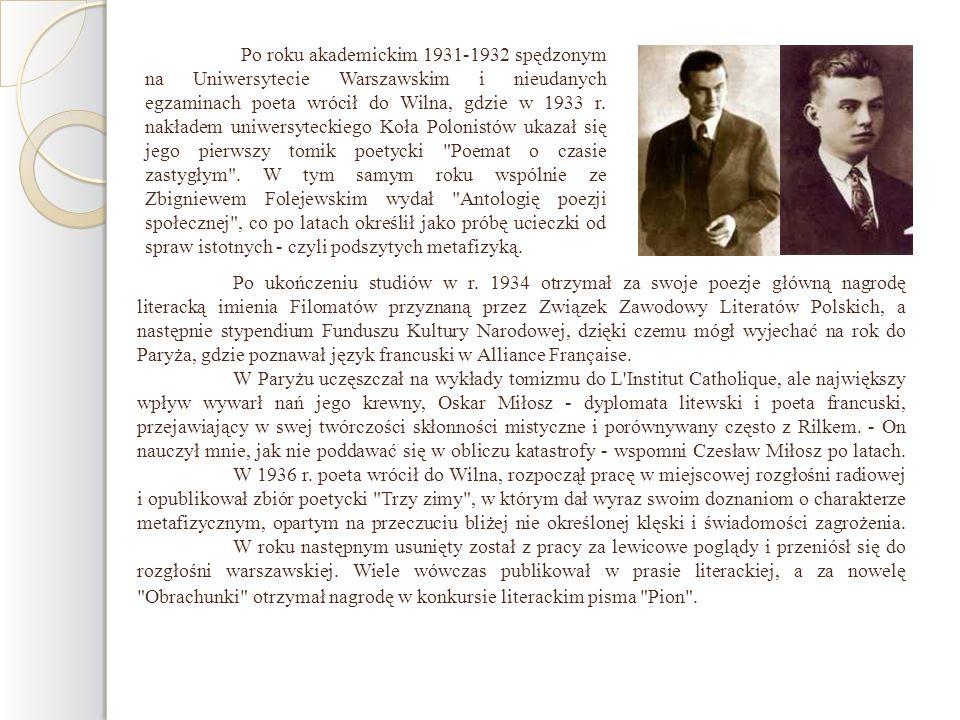 Po ukończeniu studiów w r. 1934 otrzymał za swoje poezje główną nagrodę literacką imienia Filomatów przyznaną przez Związek Zawodowy Literatów Polskic