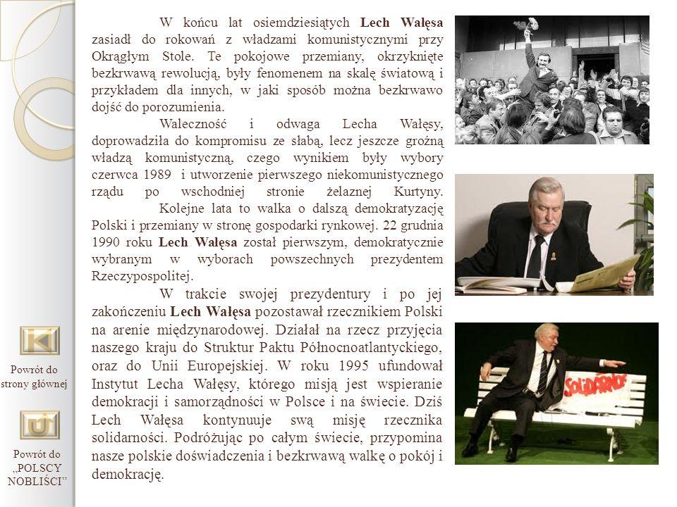 W końcu lat osiemdziesiątych Lech Wałęsa zasiadł do rokowań z władzami komunistycznymi przy Okrągłym Stole. Te pokojowe przemiany, okrzyknięte bezkrwa