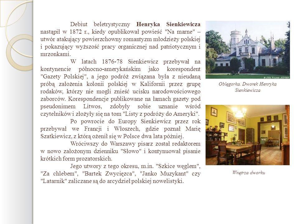 Debiut beletrystyczny Henryka Sienkiewicza nastąpił w 1872 r., kiedy opublikował powieść