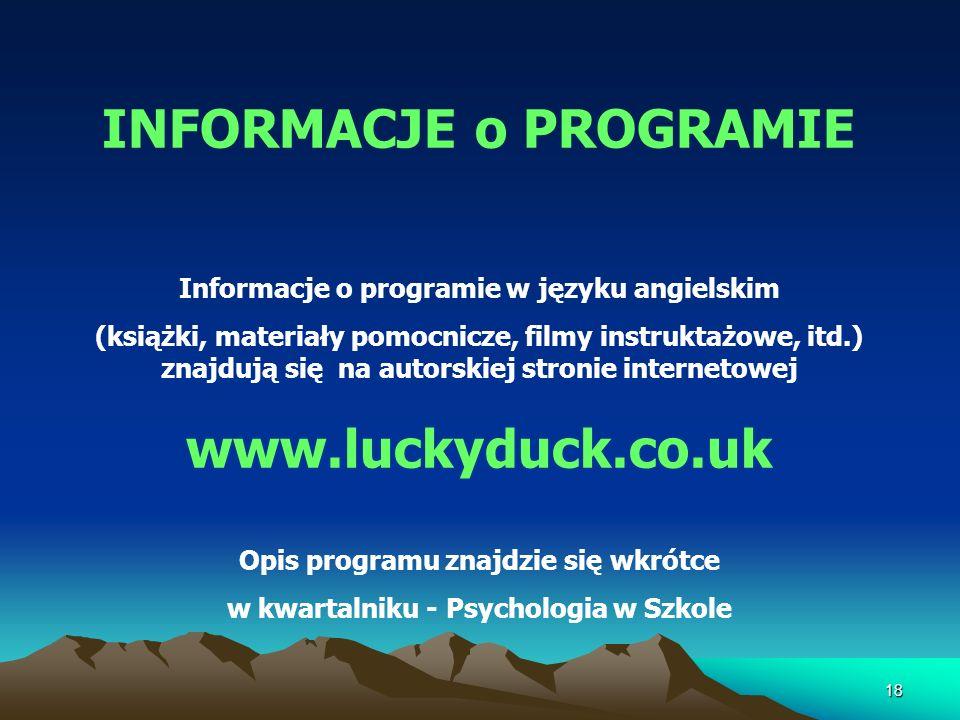 INFORMACJE o PROGRAMIE Informacje o programie w języku angielskim (książki, materiały pomocnicze, filmy instruktażowe, itd.) znajdują się na autorskie