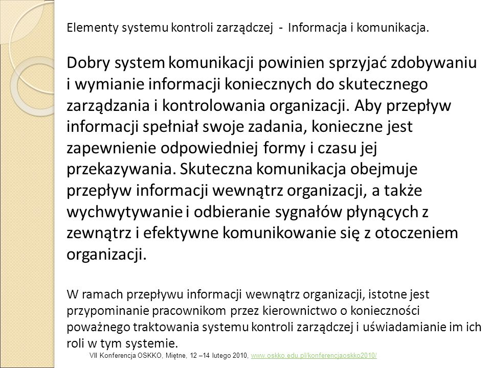Elementy systemu kontroli zarządczej - Informacja i komunikacja. Dobry system komunikacji powinien sprzyjać zdobywaniu i wymianie informacji konieczny